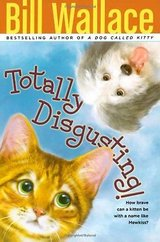 Totally Discusting by Bill Wallace Children's Animal Fiction Paperback Book Grade 3-7 Age 8-12 in Yorkville, Illinois