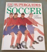 Soccer : DK Superguides Soccer by Gary Lineker in Bolingbrook, Illinois