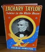 Zachary Taylor Soldier in the White House by Holman Hamilton 1951 1st Edition HC in Naperville, Illinois