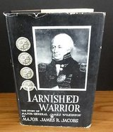 Tarnished Warrior:The Story Major-General James Wilkinson 1938 HC James R Jacobs in Naperville, Illinois