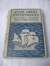 Four Great Pathfinders book Marco Polo Columbus Gama Magellan old antique 1905 in Aurora, Illinois