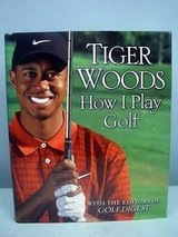 Tiger Woods This Is How I Play Golf Hard Cover Book with Dust Jacket Golf Digest Exclusive in Morris, Illinois