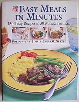 Time Life Books EASY MEALS IN MINUTES 150 Tasty Recipes In 30 Minutes or Less in Oswego, Illinois