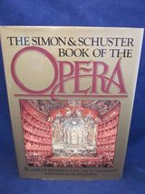 The Simon & Schuster Book of the Opera Arnoldo Mondadori 1977 HARDCOVE in Bolingbrook, Illinois