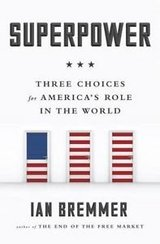 superpower : three choices for the next america's role in the world (hardcover) in Camp Pendleton, California