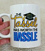 """The Tassel Was Worth the Hassle"" Coffee Mug, 16 oz, White - New in Plainfield, Illinois"