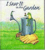 I Saw It In The Garden Hard Cover Book Age 4 - 8 * Grade Preschool - 3rd in Morris, Illinois
